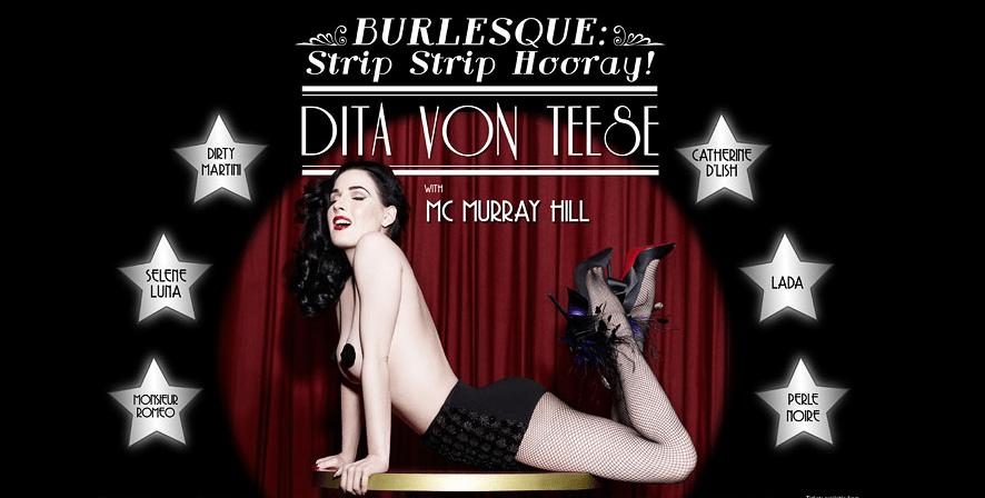 """Dita Von Teese: """"BURLESQUE: STRIP, STRIP, HOORAY!"""""""